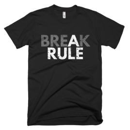Break a Rule Men's T-Shirt