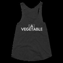 Eat a Vegetable Women's Racerback Tank Top