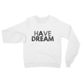 Have a Dream Unisex Crewneck Sweater