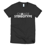 Black-Change-a-Stereotype-Women's-T-shirt